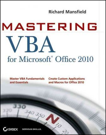 Mastering VBA for Microsoft Office 2010