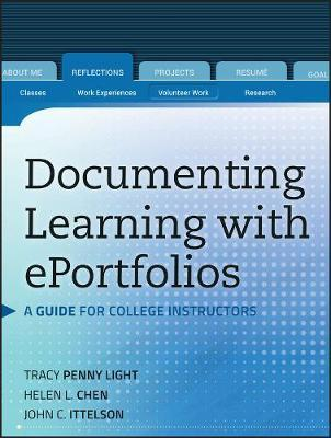 Documenting Learning with ePortfolios : A Guide for College Instructors