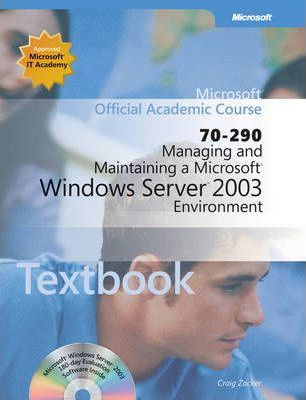 Managing and Maintaining a Microsoft Windows Serv Er 2003 Environment (70-290) TX