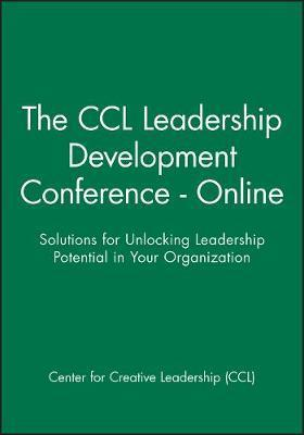 The CCL Leadership Development Conference - Online: Solutions for Unlocking Leadership Potential in Your Organization