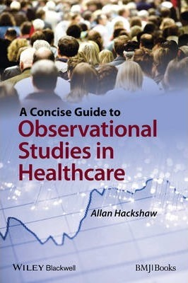 A Concise Guide to Observational Studies in Health Care