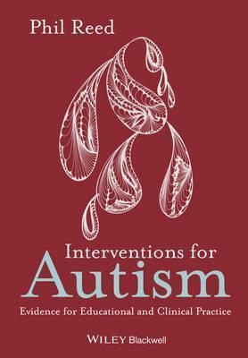 Interventions for Autism  Evidence for Educational and Clinical Practice
