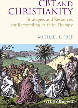 CBT and Christianity : Michael L  Free : 9780470683248