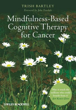 Mindfulness-Based Cognitive Therapy for Cancer : Gently Turning Towards