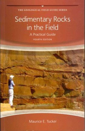 Sedimentary Rocks in the Field : A Practical Guide