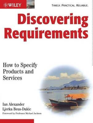 Discovering Requirements : How to Specify Products and Services