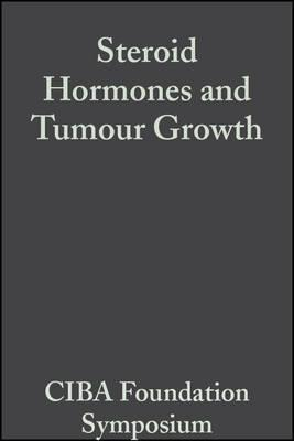 Steroid Hormones and Tumour Growth, Volume 1