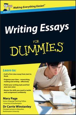 Writing Essays For Dummies  Mary Page   Writing Essays For Dummies Persuasive Essay Paper also How To Write An Essay For High School  High School Vs College Essay