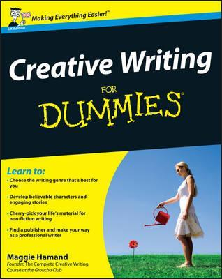 creative writing for dummies maggie hamand  creative writing for dummies