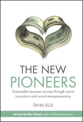 The New Pioneers  Sustainable business success through social innovation and social entrepreneurship