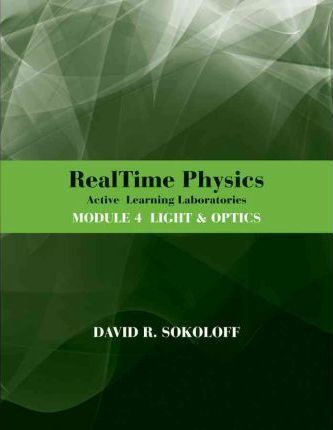 RealTime Physics Active Learning Laboratories Module 4 Light & Optics