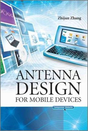 Antenna Design for Mobile Devices : Zhijun Zhang : 9780470824467