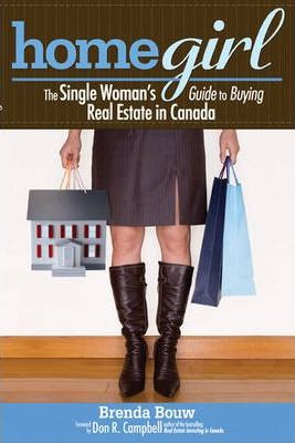 Home Girl: The Single Woman's Guide to Buying Real Estate in Canada