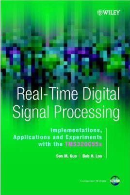 Real-time Digital Signal Processing  Implementations, Application and Experiments with the TMS320C55X