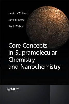 Core Concepts in Supramolecular Chemistry and Nanochemistry: From Supramolecules to Nanotechnology