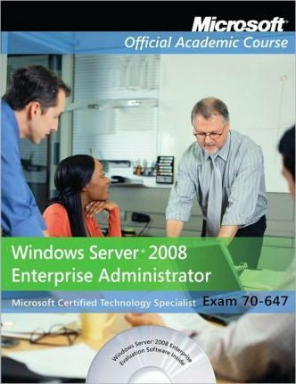 Windows Server 2008 Enterprise Administrator (70-647) Textbook with Student Cd, Lab Manual and Trial CD