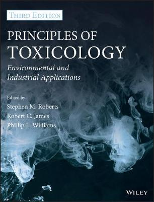 Principles of Toxicology  Environmental and Industrial Applications