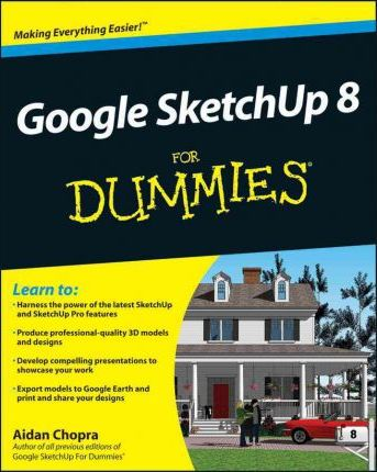 Google SketchUp 8 For Dummies : Aidan Chopra : 9780470916827