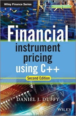 Financial Instrument Pricing Using C++ : Daniel J  Duffy