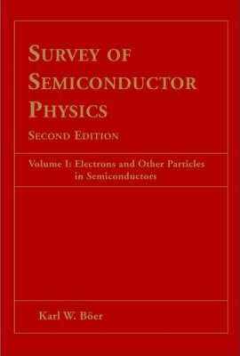 Survey of Semiconductor Physics: Vol 1