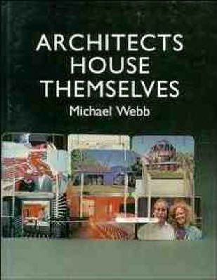 Architects House Themselves Michael Webb 9780471143567
