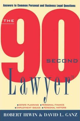 The 90 Second Lawyer: Answers to Common Personal and Business Legal Questions