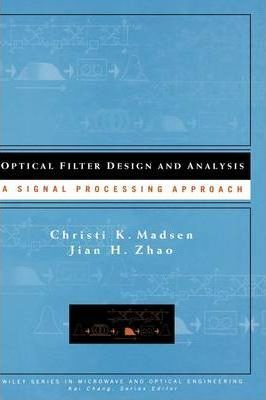Optical Filter Design and Analysis  A Signal Processing Approach