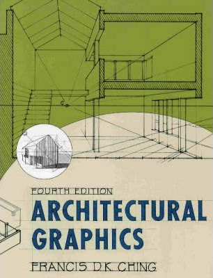 Architectural Graphics : Francis D. K. Ching : 9780471209065 on