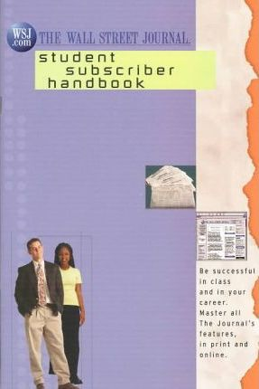 Wsj Student Handbook With Password to Wsj.Com for Wsj.Pac Sets and to Be Automatically Packaged Withall Wsj Series Books