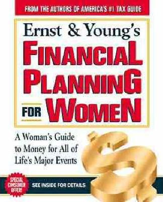 Ernst & Young's Financial Planning for Women: A Woman's Guide to Money for All of Life's Major Events