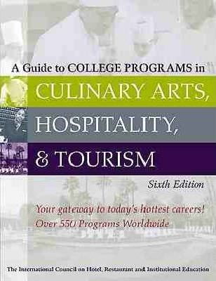 A Guide to College Programs in Culinary Arts, Hospitality and Tourism