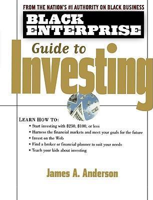 The Black Enterprise Guide to Investing