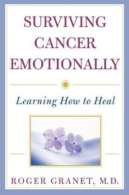 Surviving Cancer Emotionally: Learning How to Heal