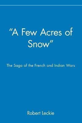 """A Few Acres of Snow"""