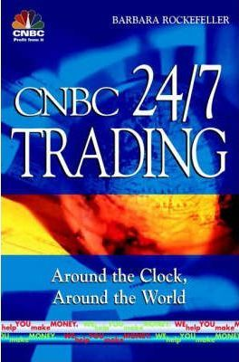 CNBC 24/7 Trading  Around the Clock, Around the World