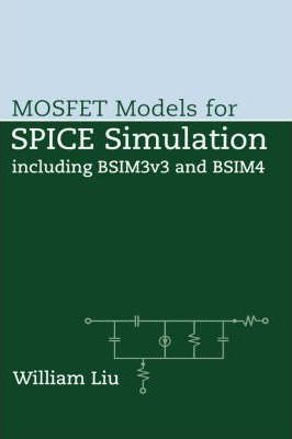 MOSFET Models for SPICE Simulation : William Liu : 9780471396970