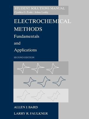 student solutions manual to accompany electrochemical methods rh bookdepository com electrochemical methods student solutions manual fundamentals and applications electrochemical methods fundamentals and applications solutions manual