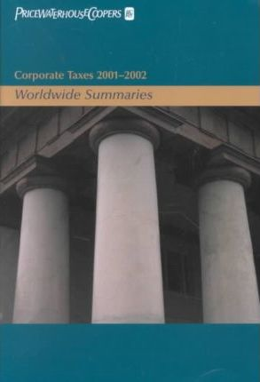 Corporate Taxes: AND Individual Taxes: Worldwide Summaries : Worldwide Summaries