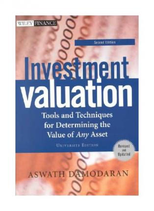 Investment Valuation: University Edition: Tools and Techniques for Determining the Value of Any Asset