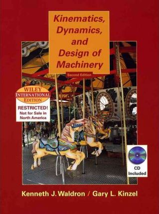 Kinematics, Dynamics, and Design of Machinery : Kenneth J ...