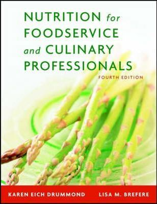 Nutrition for Foodservice and Culinary Professionals: Nutrition for Foodservice and Culinary Professionals, Fourth Edition and Nraef Workbook Package Package – Karen Eich Drummond