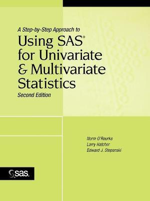 A Step-by-Step Approach to Using SAS for Univariate and Multivariate Statistics