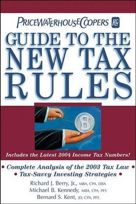 PricewaterhouseCoopers' Guide to the New Tax Rules 2004