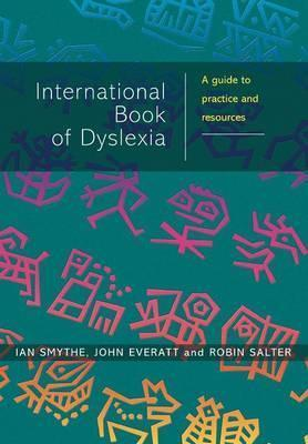 The International Book of Dyslexia  A Guide to Practice and Resources