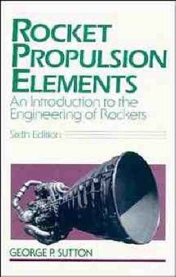 Rocket Propulsion Elements George P Sutton 9780471529385