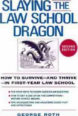 Read Slaying the Law School Dragon : How to Survive-and