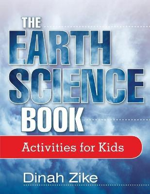 The Earth Science Book  Activities for Kids