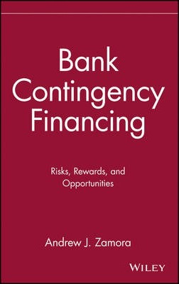 Bank Contingency Financing  Risks, Rewards, and Opportunities