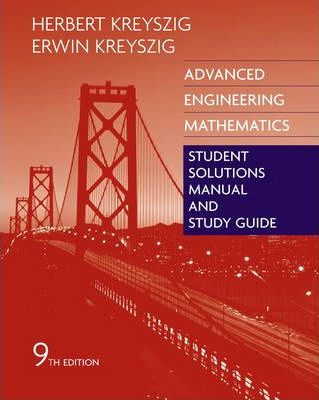 advanced engineering mathematics student solutions manual and study rh bookdepository com Erwin Kreyszig Engineering Mathematics PDF Erwin Kreyszig PDF Full Solution