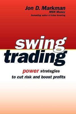 Swing Trading  Power Strategies to Cut Risk and Boost Profits